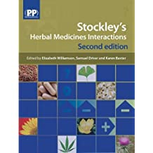 Stockley's Herbal Medicines Interactions: A Guide to the Interactions of Herbal Medicines