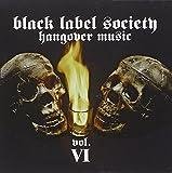 Hangover Music, Vol. VI [Reissue] by Zakk Wylde's Black Label Society (2009-05-12)
