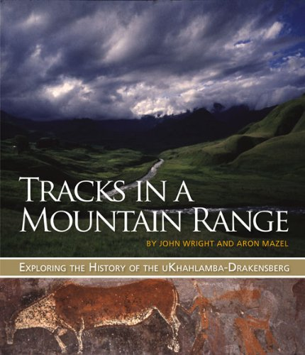 Tracks in a Mountain Range: Exploring the History of the uKhahlamba-Drakensberg