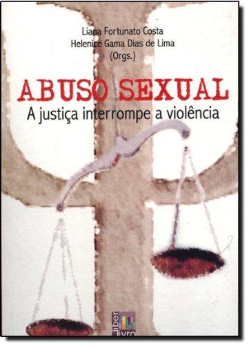 Abuso Sexual. A Justiça Interrompe a Violência