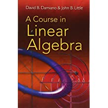 A Course in Linear Algebra