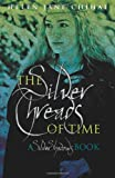The Silver Threads of Time, Helen Chihal, 1463731051