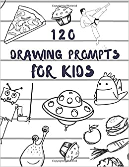 120 Drawing Prompts For Kids: Sketchbook for Kids, Great Art
