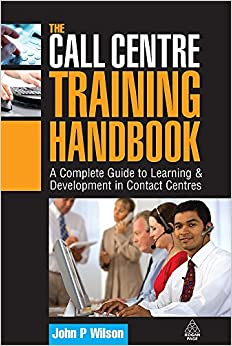 The Call Centre Training Handbook: A Complete Guide to Learning and Development in Contact Centres