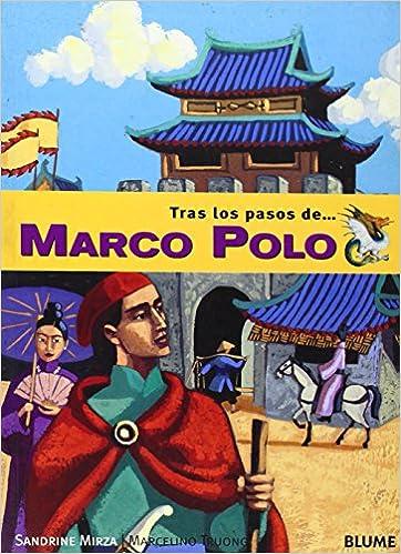 Tras los pasos de Marco Polo: Amazon.es: Mirza, S., Truong, M.: Libros