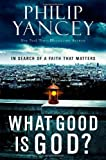 What Good Is God?, Philip Yancey, 0446559857