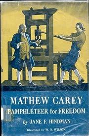 Mathew Carey Pamphleteer for Freedom av Jane…
