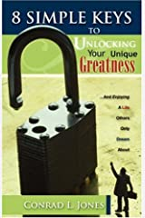 8 Simple Keys To Unlocking Your Unique Greatness Paperback
