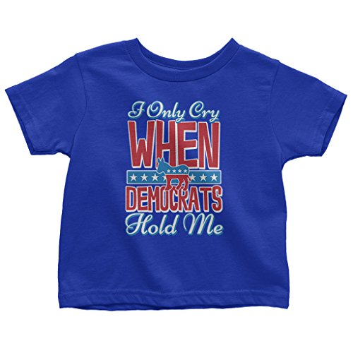 Mixtbrand Little Boys' I Only Cry When Democrats Hold Me Toddler T-Shirt 4T Royal