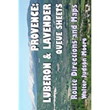 Provence: Luberon & Lavender Queue Sheets (2nd edition): A Bicycle Your France Guidebook
