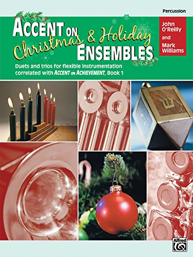 Accent on Christmas and Holiday Ensembles (Percussion) (correlated with Accent on Achievement, Book 1)
