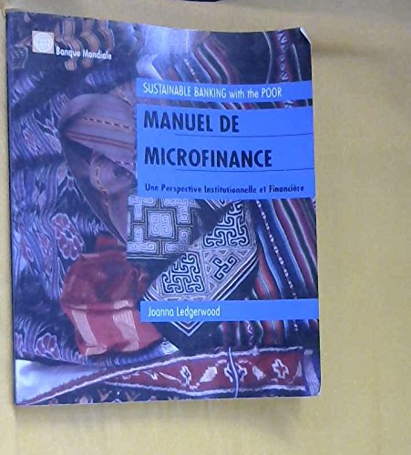 Manuel de Microfinance: Une perspective institutionelle et financiere (French Edition) by World Bank Publications