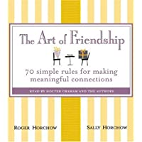 The Art of Friendship: 70 Simple Rules for Making Meaningful Connections