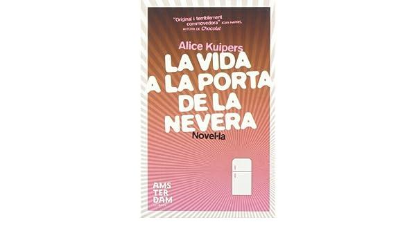 La vida a la porta de la nevera (NOVEL-LA): Amazon.es: Alice ...