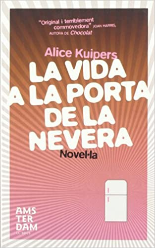 La vida a la porta de la nevera (NOVEL-LA): Amazon.es: Kuipers ...