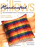 Handcrafted Pillows, Creative Publishing International Editors and Linda Neubauer, 1589231511