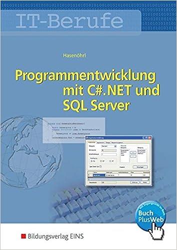 IT-Berufe. Programmentwicklung mit C#.NET und SQL Server: Schülerband: Programmentwicklung mit C#.NET und SQL Server: Schülerband