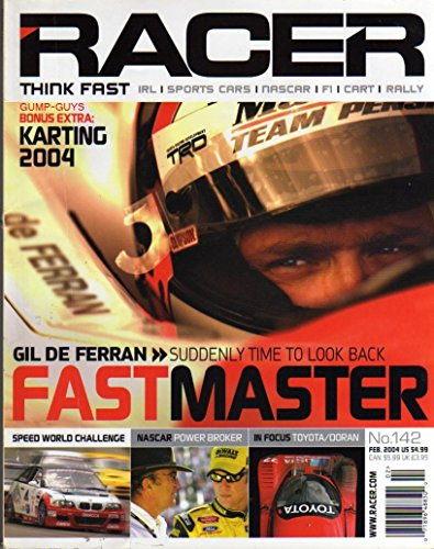 Nascar Winston Cup Champions (Racer February 2004 Magazine GIL DE FERRAN: SUDDENLY TIME TO LOOK BACK...FAST MASTER Speed World Challenge NASCAR POWER BROKER In Focus: Toyota/Doran)