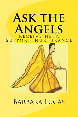 Ask the Angels: receive help, support, nurturance by [Lucas, Barbara]