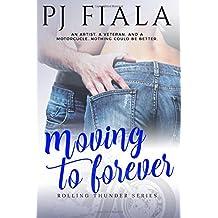 Moving to Forever (Rolling Thunder) (Volume 3)