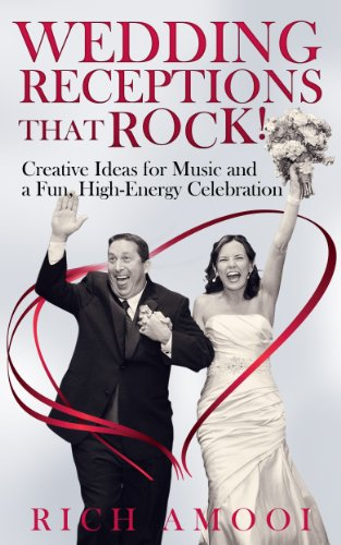 Wedding Receptions That Rock: Creative Ideas for Music and a Fun, High-Energy Celebration ()