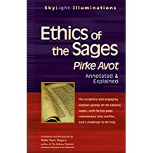 Ethics of the Sages: Pirke Avot―Annotated & Explained (SkyLight Illuminations)