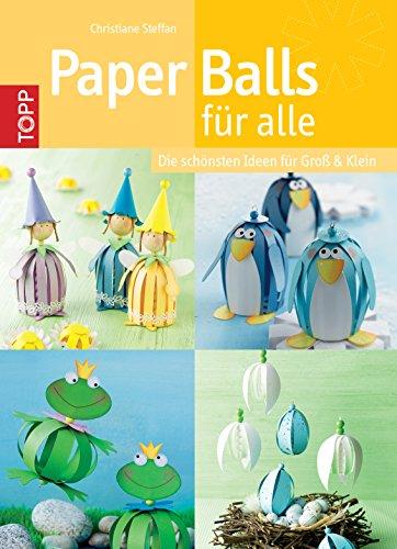 Paper Balls für alle: Die schönsten Ideen für Groß & Klein (German Edition)]()