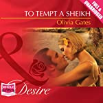 To Tempt a Sheikh: Pride of Zohayd Series, Book 2 | Olivia Gates
