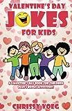 Valentine's Day Jokes for Kids: A Valentine's Day Book for Children