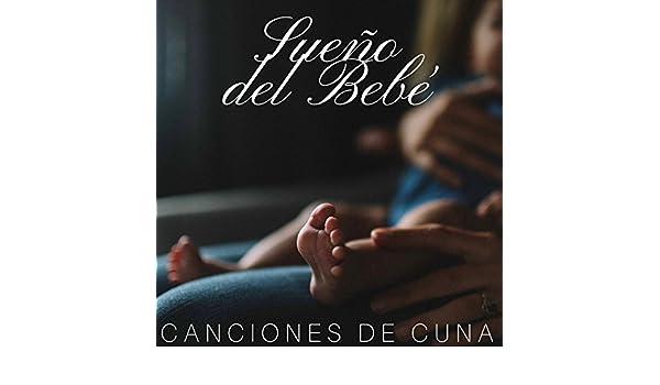 Sueño del Bebé: Canciones de Cuna, Música para Bebés, Recién Nacidos ...