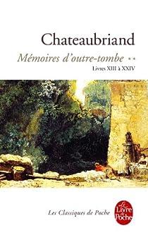 Mémoires d'Outre-Tombe (2) Livres XV à XXIV par Chateaubriand