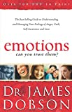 img - for Emotions: Can You Trust Them?: The Best-Selling Guide to Understanding and Managing Your Feelings of Anger, Guilt, Self-Awareness and Love book / textbook / text book