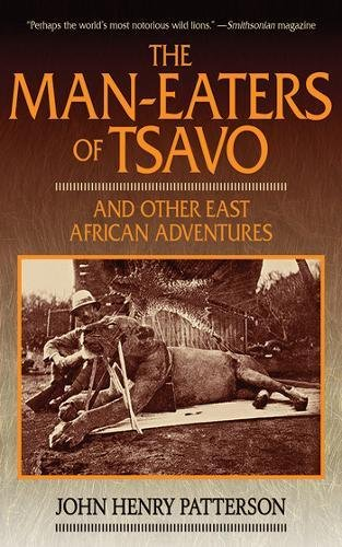 Search : The Man-Eaters of Tsavo: And Other East African Adventures