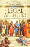 Legal Affinities : Explorations in the Legal Form of Thought, Patrick McKinley Brennan, H. Jefferson Powell, Jack L. Sammons, 1611632447