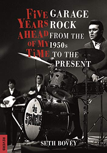 Time Rock - Five Years Ahead of My Time: Garage Rock from the 1950s to the Present (Reverb)