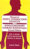 Manual of Nerve Conduction Velocity and Somatosensory Evoked Potentials, DeLisa, Joel A., 0881672181