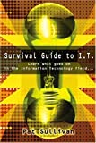 Survival Guide to I. T., Pat Sullivan, 0595221599
