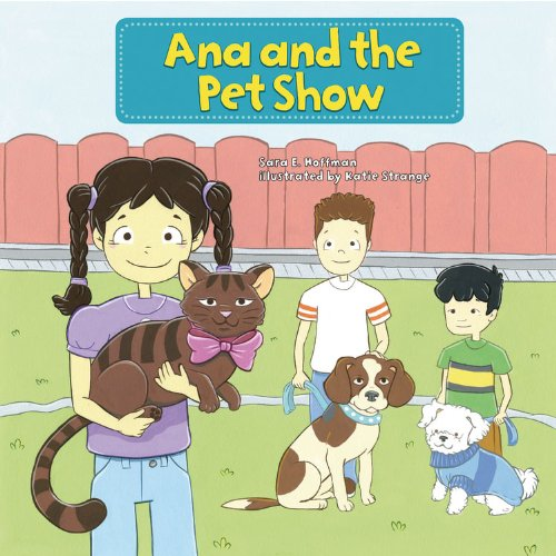 Ana and the Pet Show (My Reading Neighborhood: First-Grade Sight Word (Dolch Basic Sight Words)