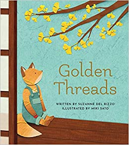 Golden Threads: Rizzo, Suzanne Del, Sato, Miki: 9781771473606: Amazon.com:  Books