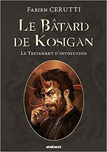Le bâtard de Kosigan, Tome 4 : Le testament d'involution - Fabien Cerutti (2018) sur Bookys