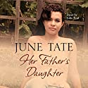 Her Father's Daughter Audiobook by June Tate Narrated by Julie Teal
