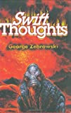 Swift Thoughts, George Zebrowski, 1930846088