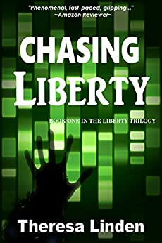 Chasing Liberty (Chasing Liberty Trilogy Book 1) by [Linden, Theresa]