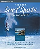 100 Best Surf Spots in the World, Rod Sumpter, 0762725982