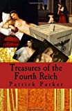 Treasures of the Fourth Reich, Patrick Parker, 1495466612