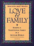 Love and Family, Mercedes A. Wilson, 0898706076