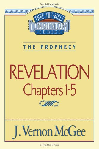 Revelation  I - Book #58 of the Thru the Bible