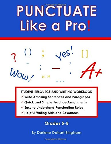 Read Online PUNCTUATE Like a Pro!: Student Resource and Writing Workbook pdf