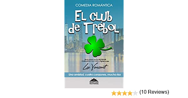 El Club de Trébol: (Comedia Romántica) eBook: Vincent, Lee, White ...