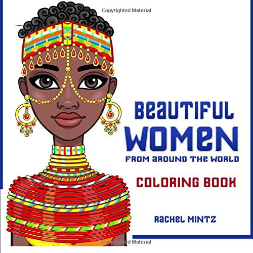 Beautiful Women - Coloring Book - From Around The World: Multicultural Faces & Traditional Jewelry With Textured Background pdf epub